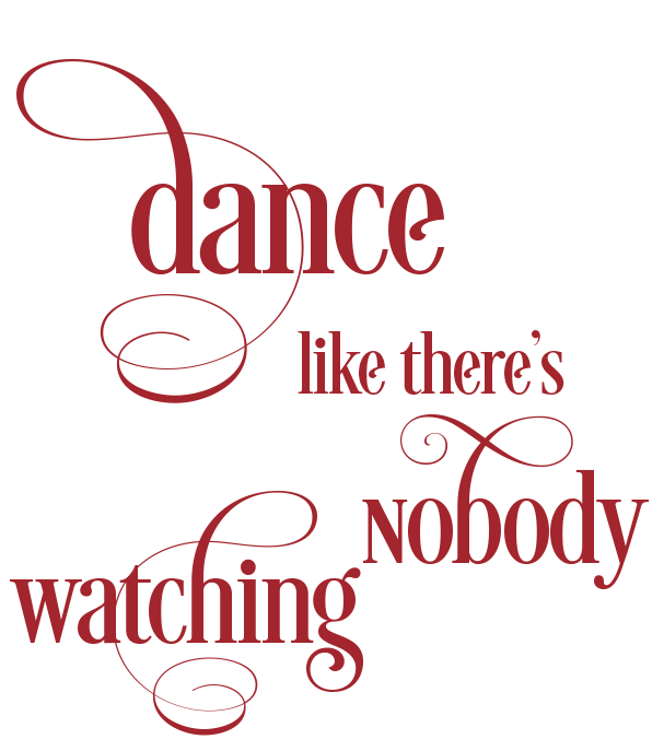 dance-like-theres-nobody-watching quote